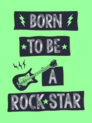 Born to be a Rock Star Green