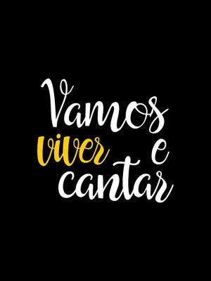 Vamos viver e cantar fundo preto detalhes amarelo ouro